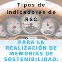 Tipos de indicadores de RSC para la realización de memorias de sostenibilidad.