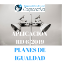 Planes de igualdad: Aplicación del RD 6/2019