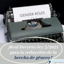 Real Decreto-ley 3/2021 para la reducción de la brecha de género.